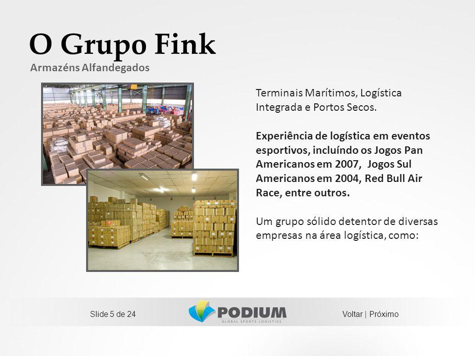 O Grupo Fink Terminais Marítimos, Logística Integrada e Portos Secos. Experiência de logística em eventos esportivos, incluíndo os Jogos Pan Americano