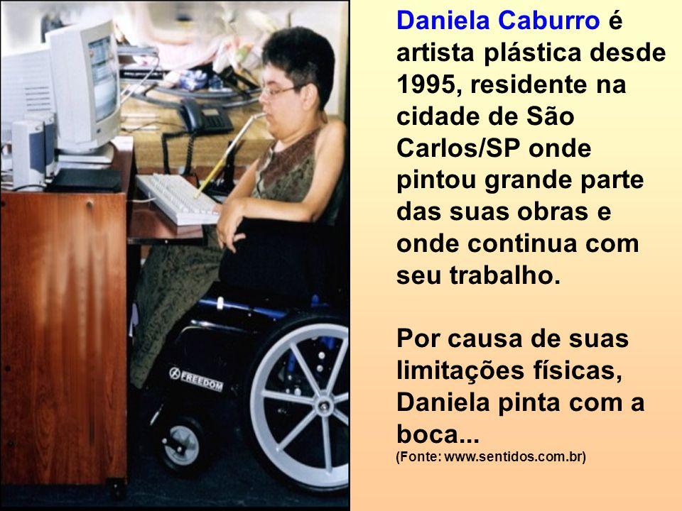 Daniela Caburro é artista plástica desde 1995, residente na cidade de São Carlos/SP onde pintou grande parte das suas obras e onde continua com seu tr