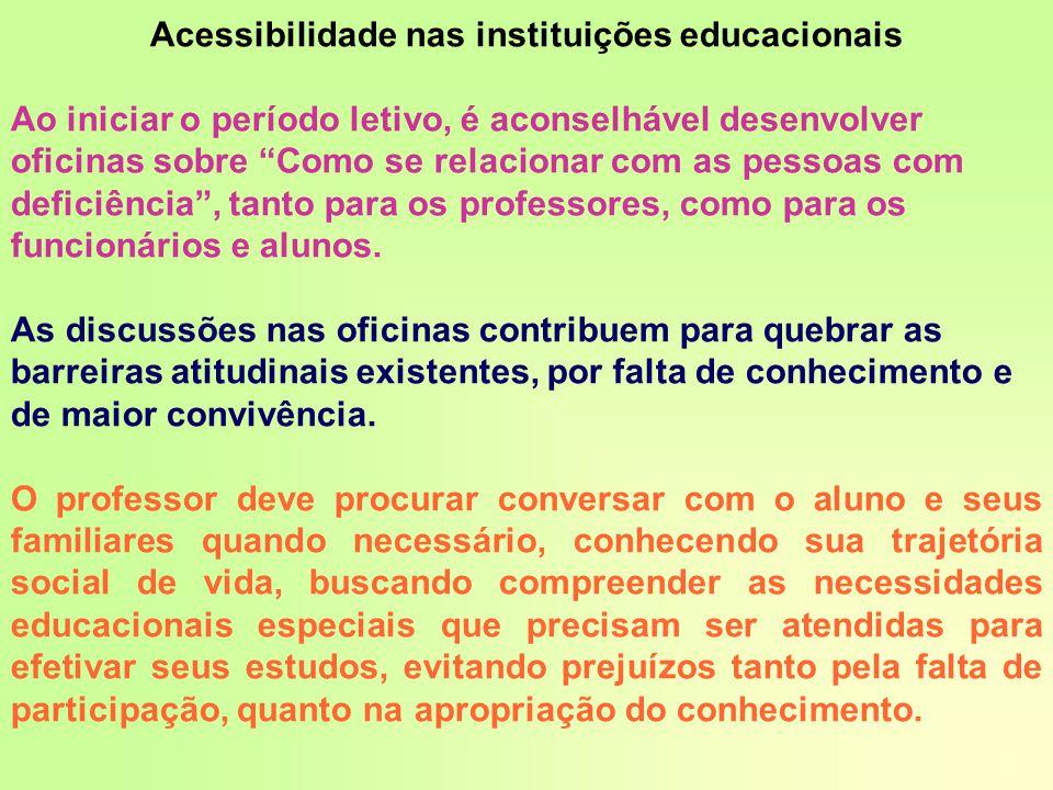 """Acessibilidade nas instituições educacionais Ao iniciar o período letivo, é aconselhável desenvolver oficinas sobre """"Como se relacionar com as pessoas"""