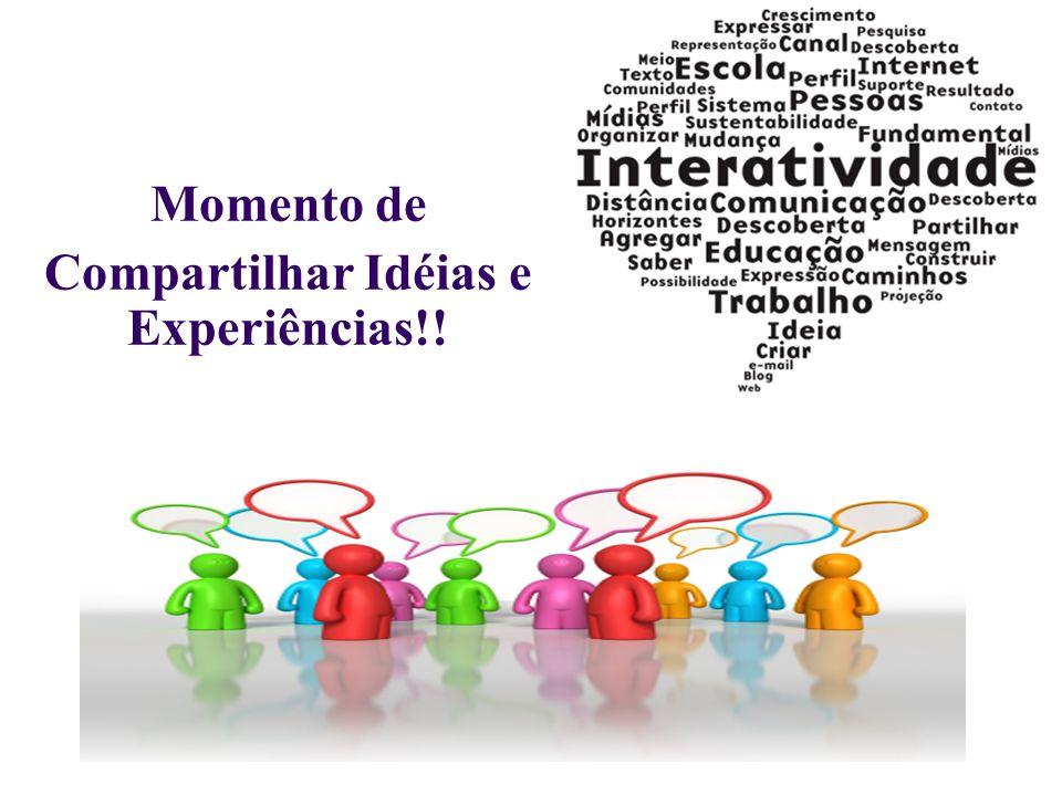 Momento de Compartilhar Idéias e Experiências!!