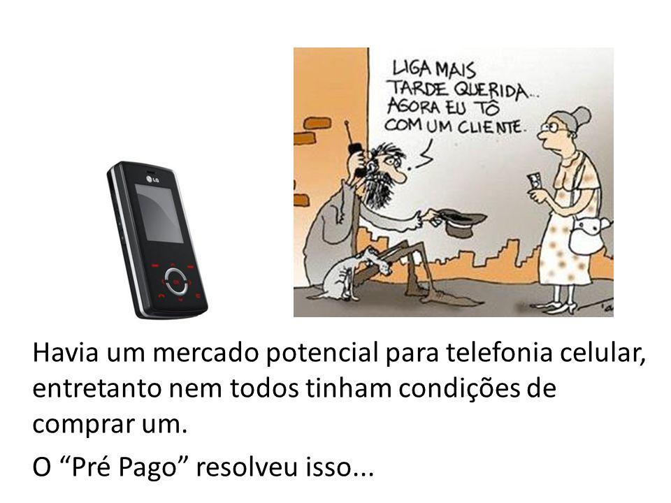"""Havia um mercado potencial para telefonia celular, entretanto nem todos tinham condições de comprar um. O """"Pré Pago"""" resolveu isso..."""