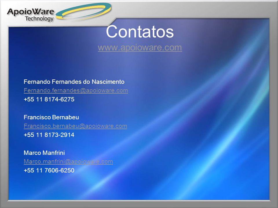 Contatos www.apoioware.com www.apoioware.com Fernando Fernandes do Nascimento Fernando.fernandes@apoioware.com +55 11 8174-6275 Francisco Bernabeu Fra