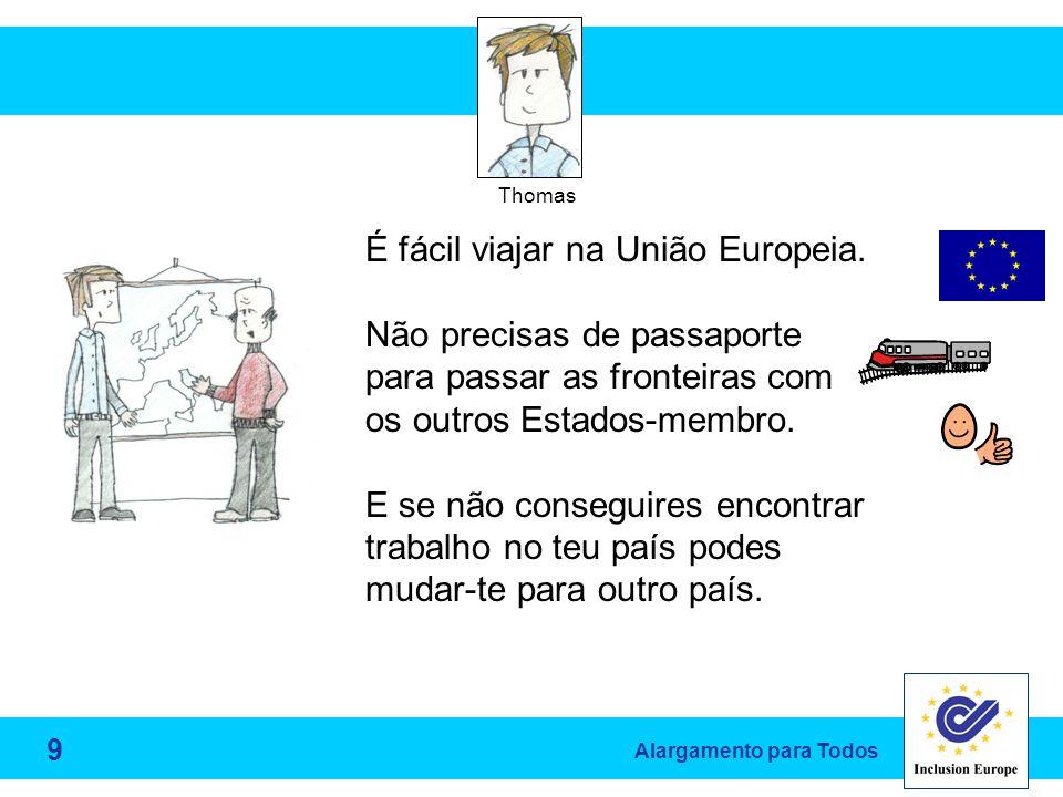 Alargamento para Todos Thomas É fácil viajar na União Europeia.