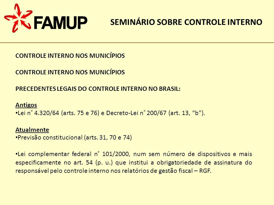 CONTROLE INTERNO NOS MUNICÍPIOS PRECEDENTES LEGAIS DO CONTROLE INTERNO NO BRASIL: Antigos Lei n° 4.320/64 (arts.