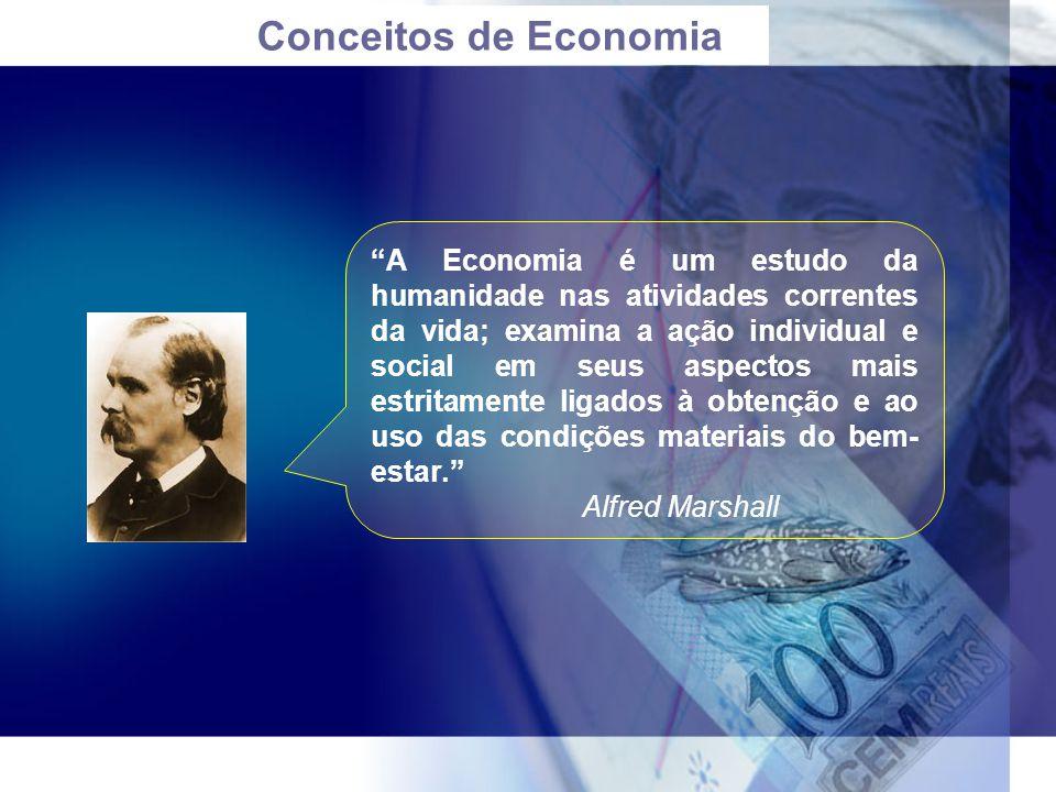 """""""A Economia é um estudo da humanidade nas atividades correntes da vida; examina a ação individual e social em seus aspectos mais estritamente ligados"""