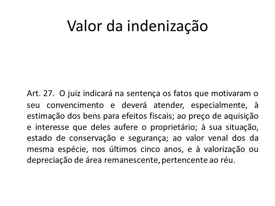 Valor da indenização Art. 27. O juiz indicará na sentença os fatos que motivaram o seu convencimento e deverá atender, especialmente, à estimação dos