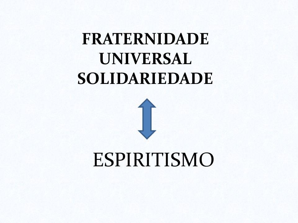 FRATERNIDADE UNIVERSAL SOLIDARIEDADE ESPIRITISMO