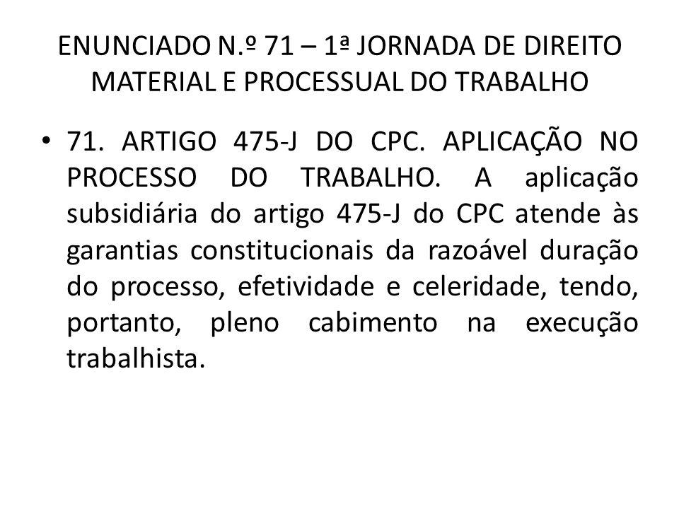 ENUNCIADO N.º 71 – 1ª JORNADA DE DIREITO MATERIAL E PROCESSUAL DO TRABALHO 71.