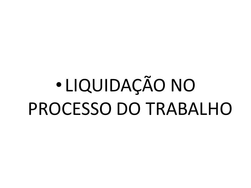 LIQUIDAÇÃO NO PROCESSO DO TRABALHO