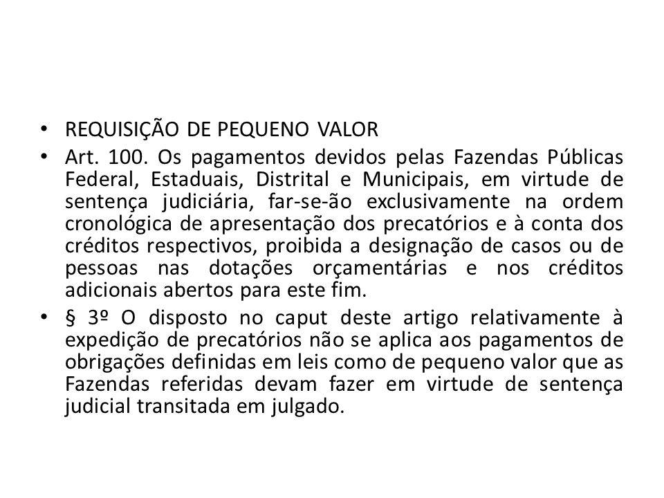 REQUISIÇÃO DE PEQUENO VALOR Art.100.