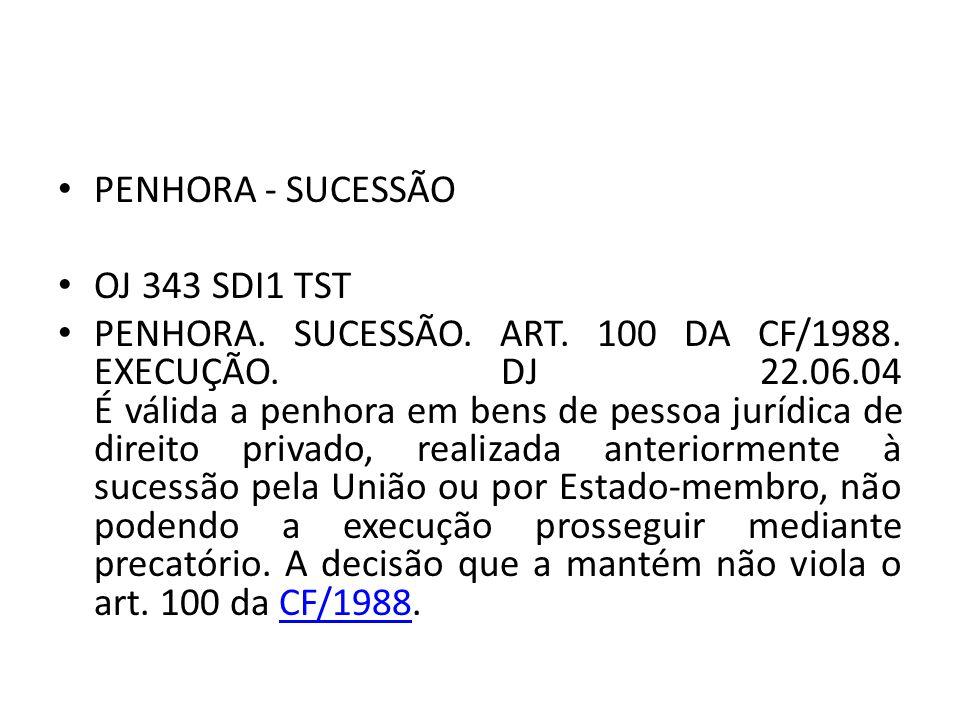 PENHORA - SUCESSÃO OJ 343 SDI1 TST PENHORA.SUCESSÃO.
