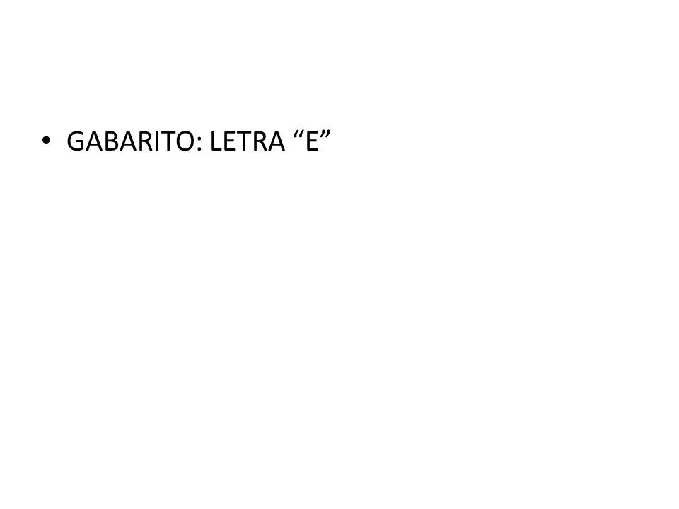 GABARITO: LETRA E