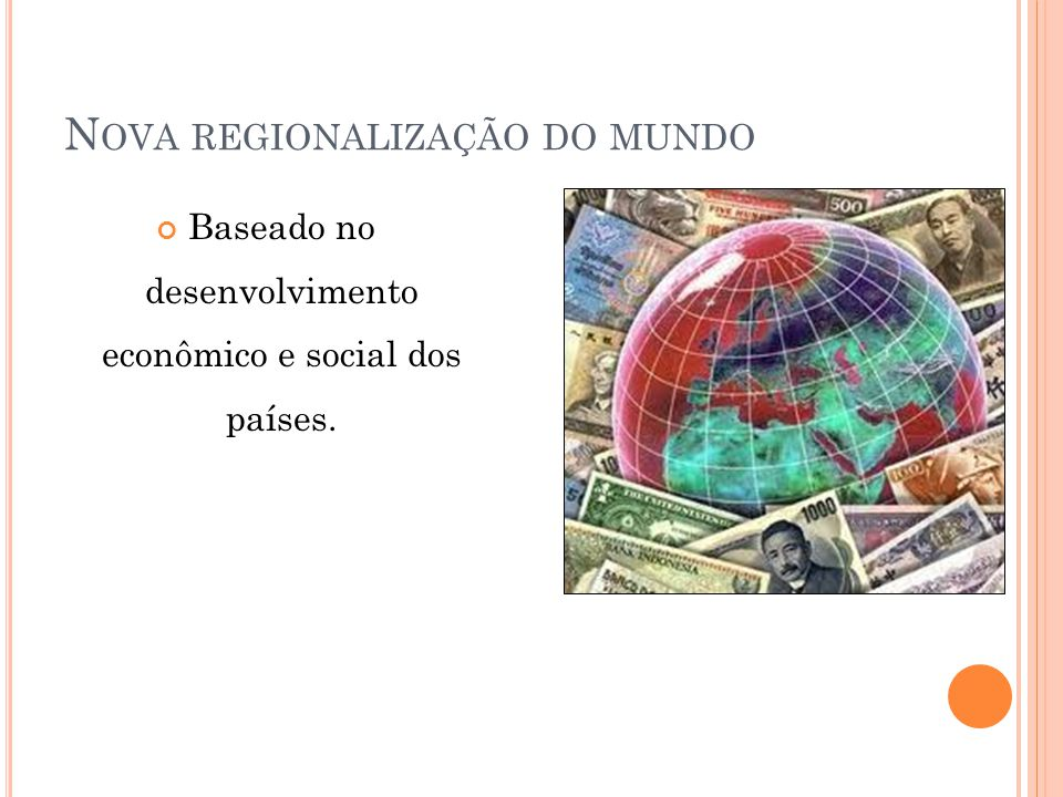 Economia Produção Econômica Indicadores: sociais e econômicos Países desenvolvidos - ricos Países subdesenvolvidos - pobres