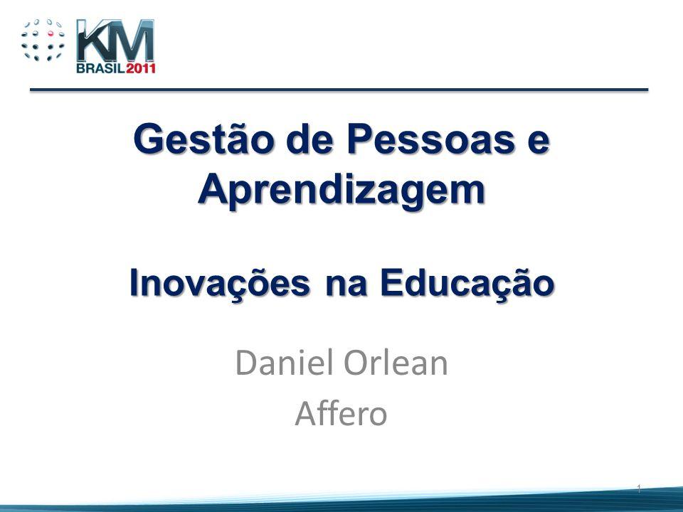 Gestão de Pessoas e Aprendizagem Inovações na Educação Daniel Orlean Affero 1