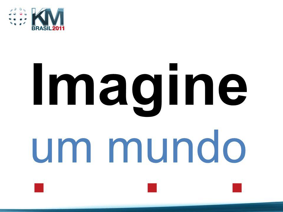 Imagine um mundo...
