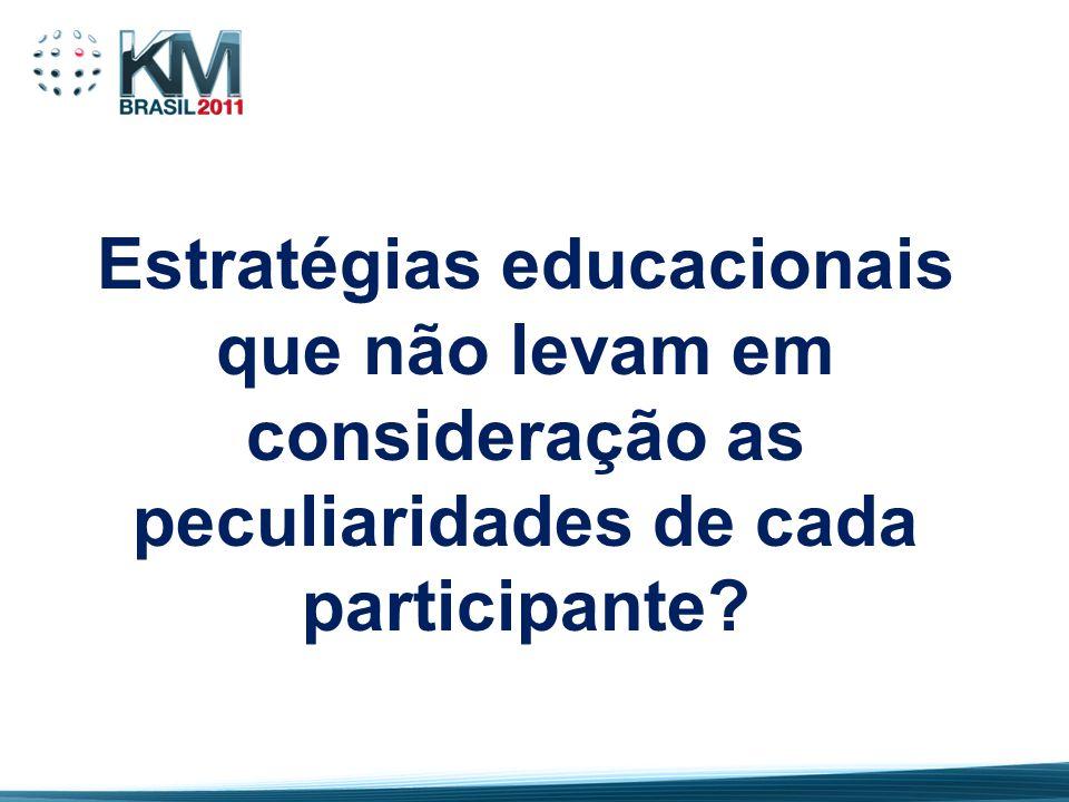 Estratégias educacionais que não levam em consideração as peculiaridades de cada participante?