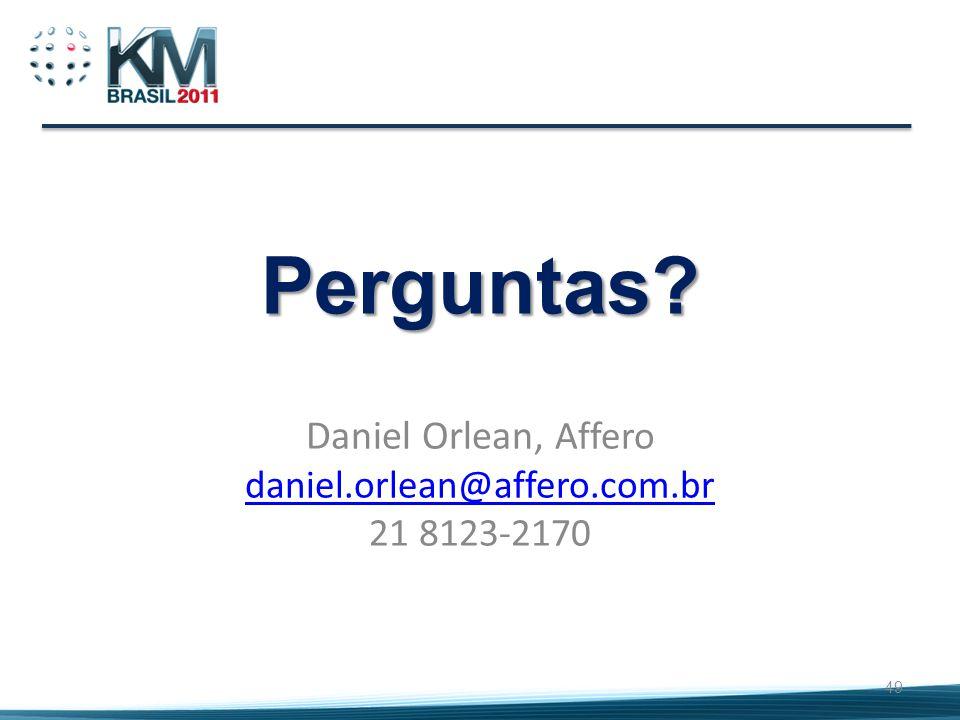 Perguntas? Daniel Orlean, Affero daniel.orlean@affero.com.br 21 8123-2170 49
