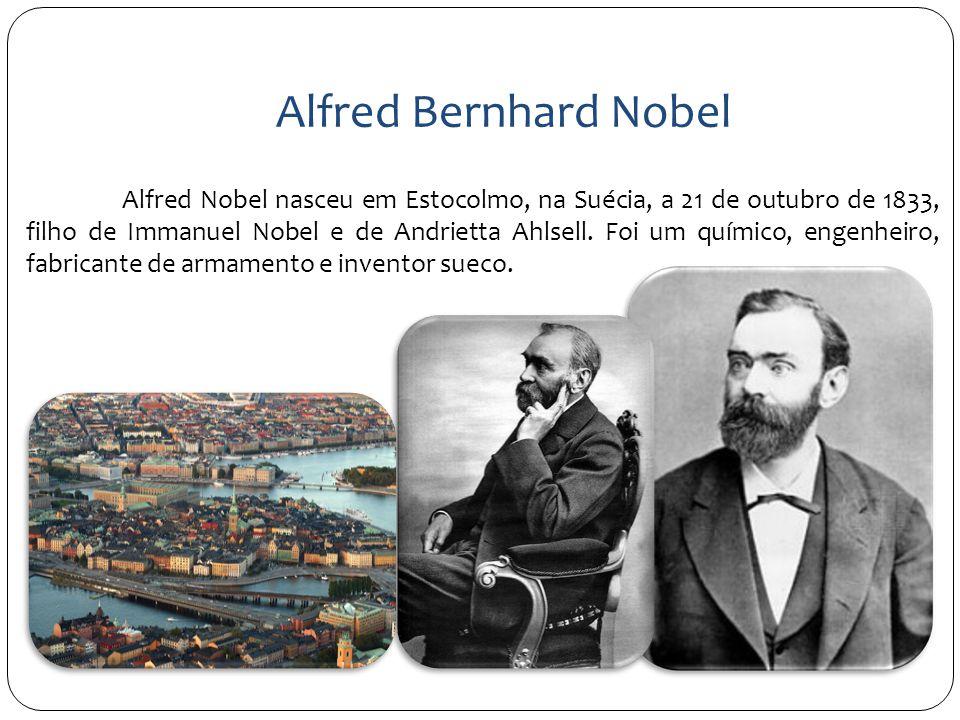 Alfred Nobel nasceu em Estocolmo, na Suécia, a 21 de outubro de 1833, filho de Immanuel Nobel e de Andrietta Ahlsell. Foi um químico, engenheiro, fabr