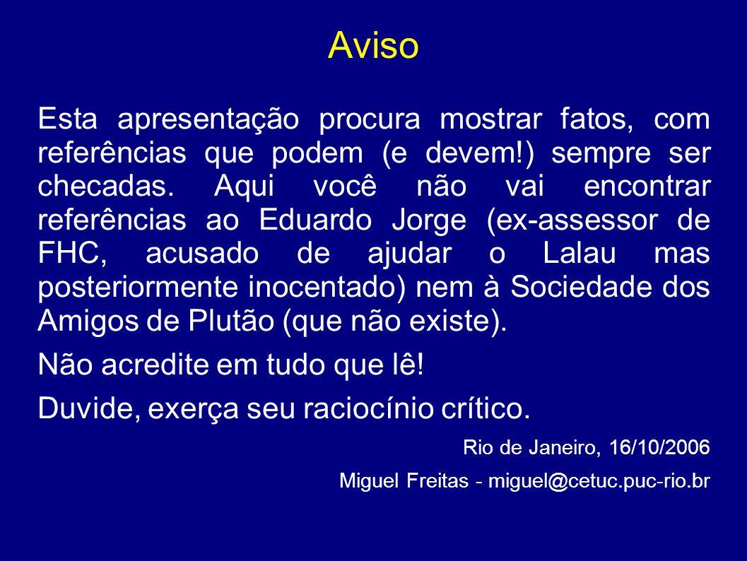 Amigos dos banqueiros Tanto o governo Lula quanto o FHC foram extremamente simpáticos aos banqueiros...