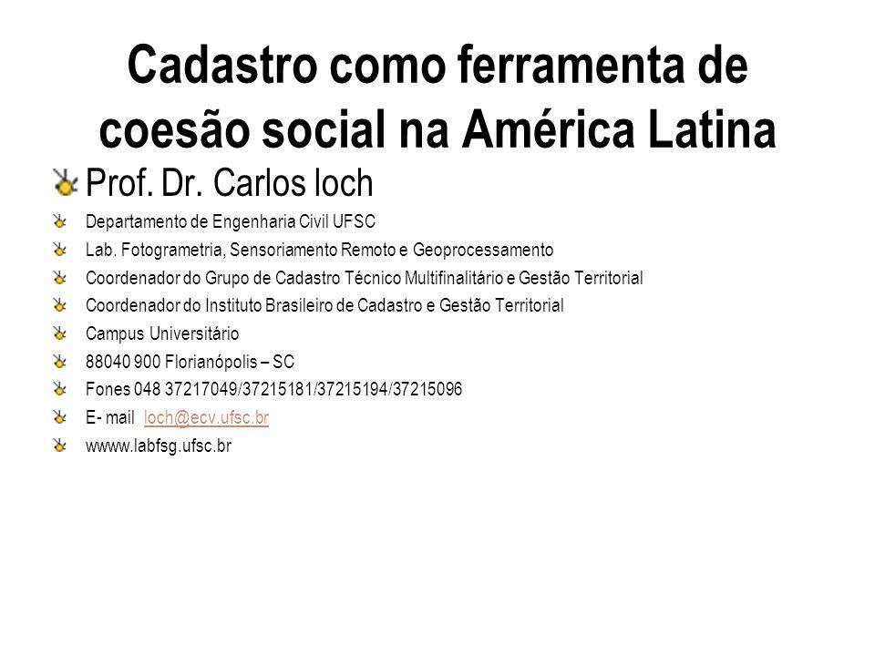 CTM como ferramenta de coesão Social na América Latina Percebe-se que falta o cadastro Técnico Multifinalitário na América latina, onde os governantes realmente possam implementar programas de atendimento ao cidadão.