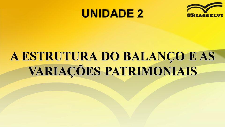 A ESTRUTURA DO BALANÇO E AS VARIAÇÕES PATRIMONIAIS