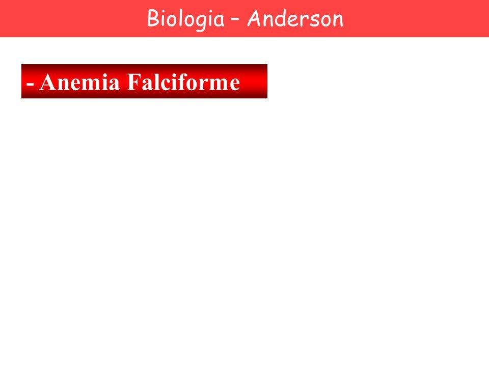 - Anemia Falciforme Biologia – Anderson