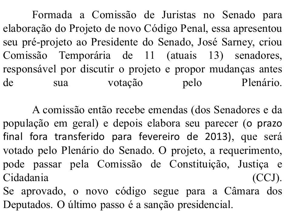 Formada a Comissão de Juristas no Senado para elaboração do Projeto de novo Código Penal, essa apresentou seu pré-projeto ao Presidente do Senado, Jos