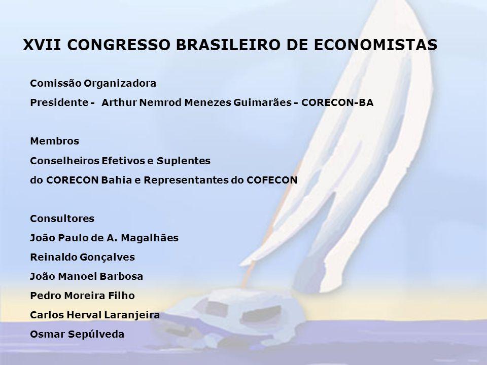 XVII CONGRESSO BRASILEIRO DE ECONOMISTAS Comissão Científica Prof.