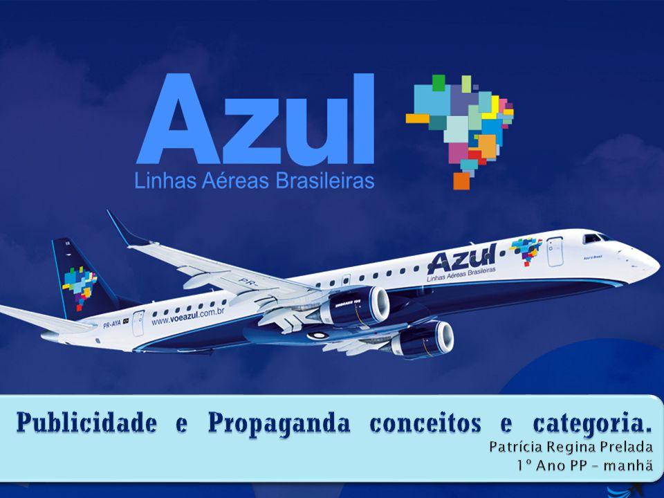  Nome: Azul Linhas Aéreas Brasileiras  Histórico : Criada por David Neeleman, norte-americano nascido no Brasil.