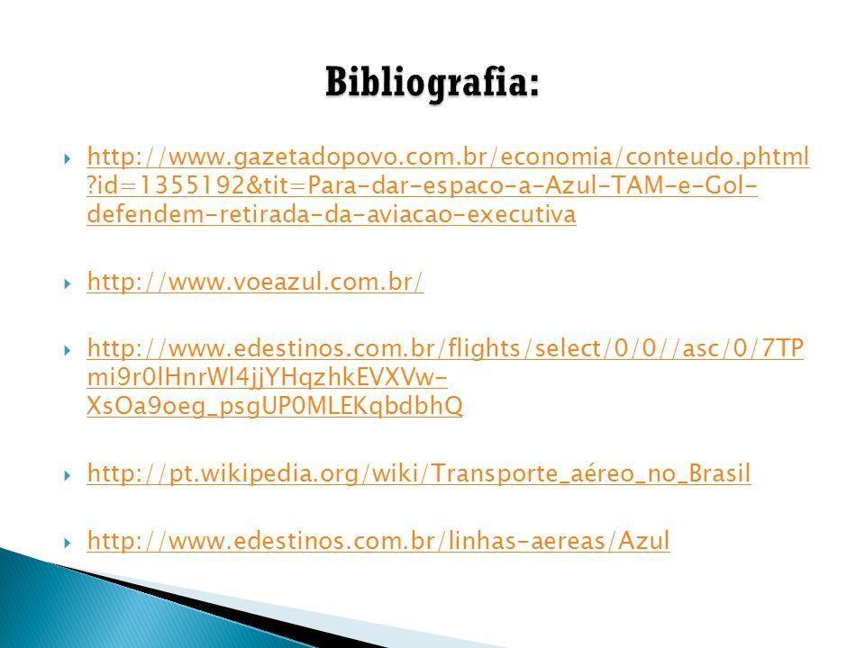  http://www.gazetadopovo.com.br/economia/conteudo.phtml ?id=1355192&tit=Para-dar-espaco-a-Azul-TAM-e-Gol- defendem-retirada-da-aviacao-executiva http
