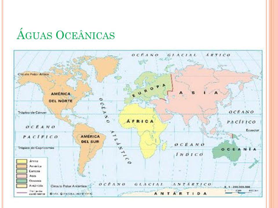 I NTRODUÇÃO Os oceanos e mares cobrem aproximadamente 2/3 da superfície do planeta.