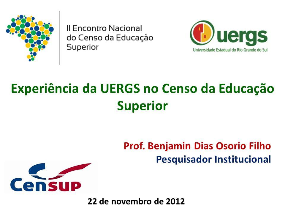 Experiência da UERGS no Censo da Educação Superior Prof.