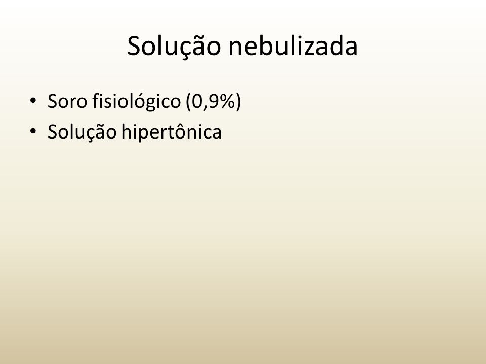 Solução nebulizada Soro fisiológico (0,9%) Solução hipertônica