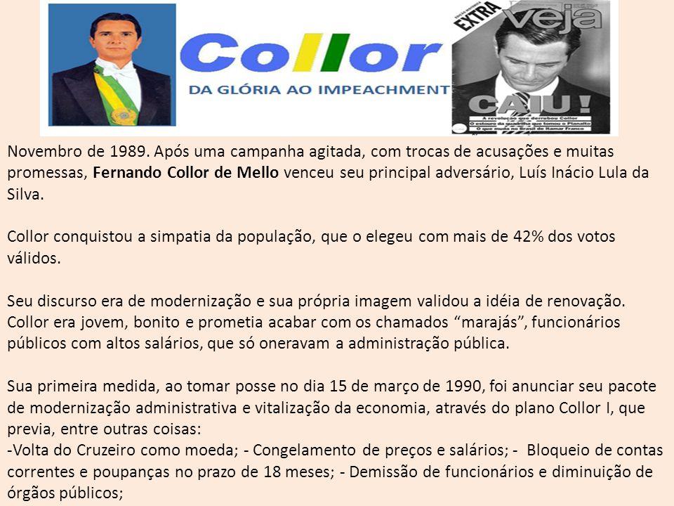Novembro de 1989. Após uma campanha agitada, com trocas de acusações e muitas promessas, Fernando Collor de Mello venceu seu principal adversário, Luí