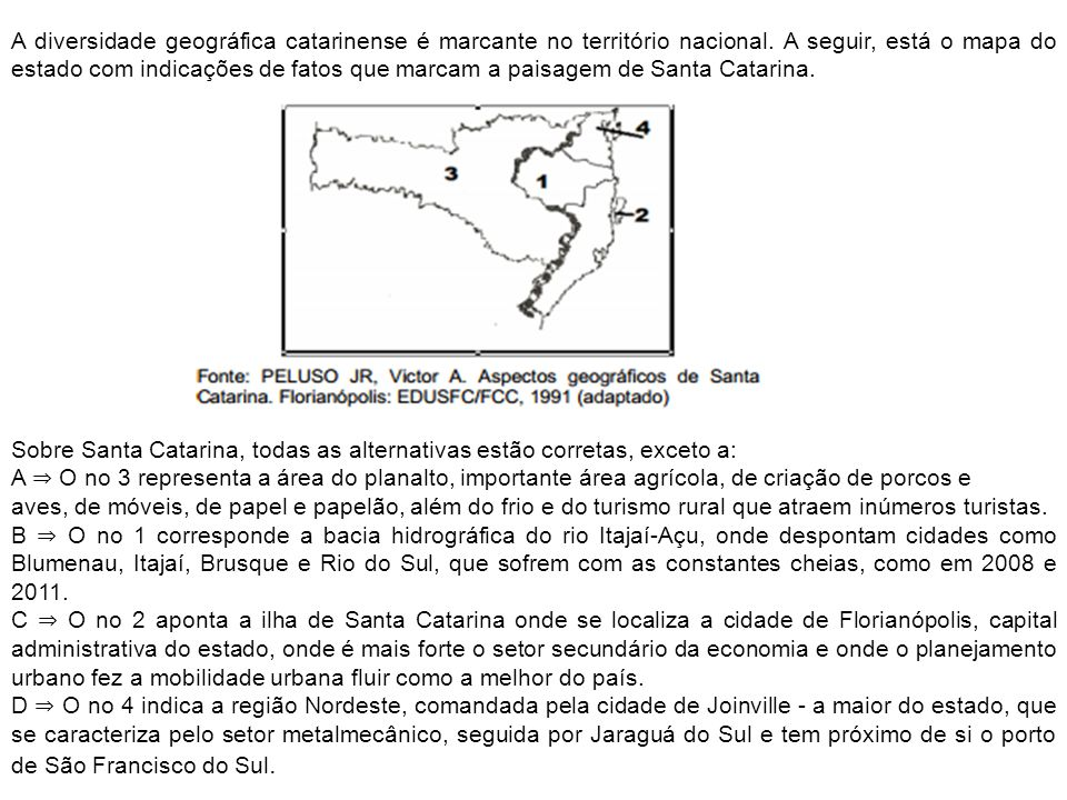 A diversidade geográfica catarinense é marcante no território nacional. A seguir, está o mapa do estado com indicações de fatos que marcam a paisagem