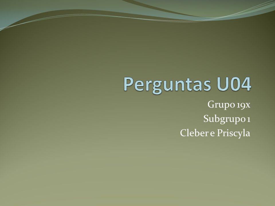 Grupo 19x Subgrupo 1 Cleber e Priscyla