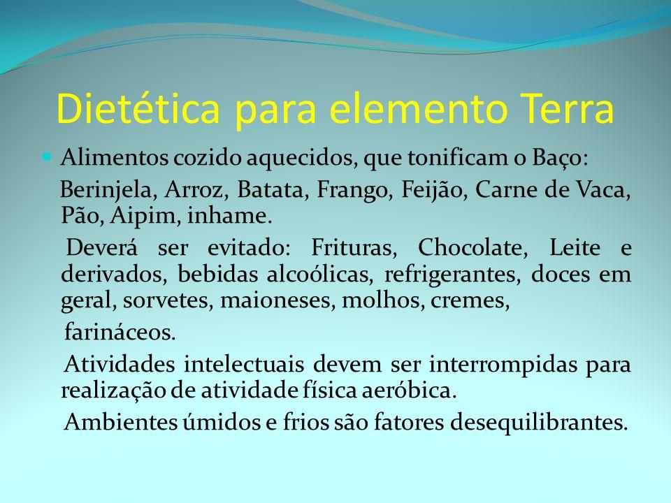 Dietética para elemento Terra Alimentos cozido aquecidos, que tonificam o Baço: Berinjela, Arroz, Batata, Frango, Feijão, Carne de Vaca, Pão, Aipim, inhame.