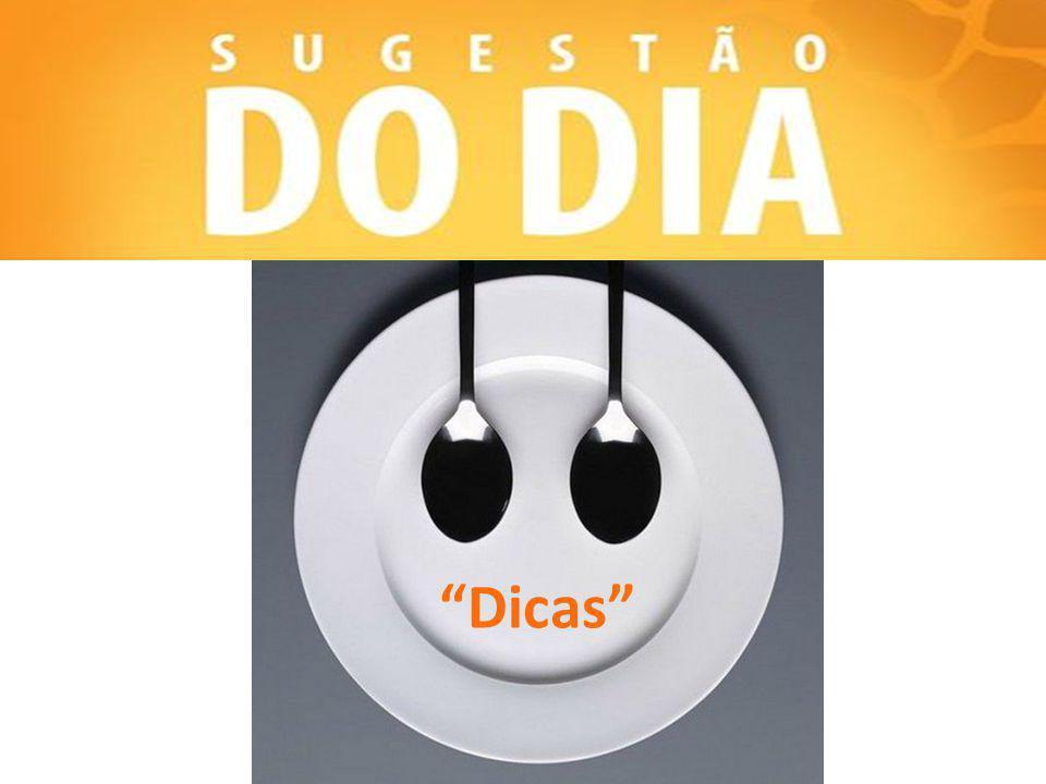 """""""Dicas"""""""