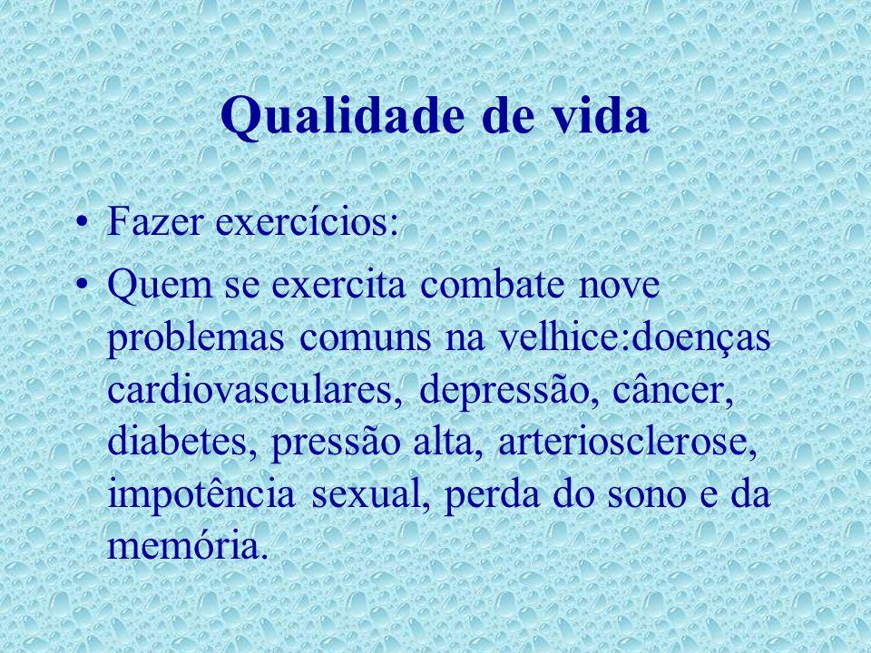 Qualidade de vida Fazer exercícios: Quem se exercita combate nove problemas comuns na velhice:doenças cardiovasculares, depressão, câncer, diabetes, p