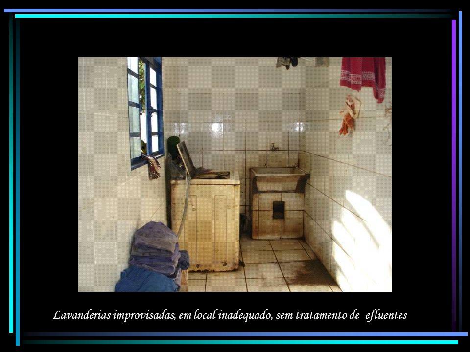Lavanderias improvisadas, em local inadequado, sem tratamento de efluentes