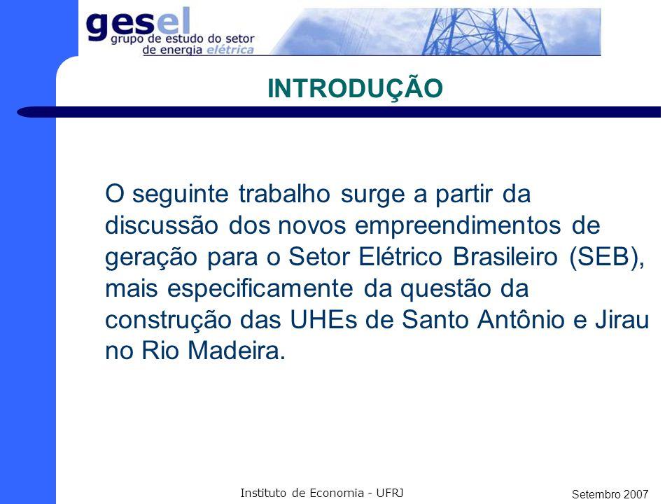 A Posição Estratégica do Complexo do Rio Madeira para o Setor Elétrico Brasileiro Felipe Botelho Tavares Instituto de Economia - UFRJ