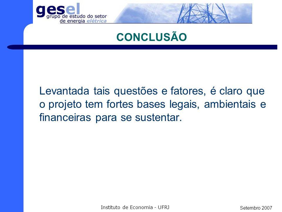 Setembro 2007 Instituto de Economia - UFRJ FRONTEIRA A Bolívia ameaçou convocar organismos internacionais para frear o projeto, até que sejam feitos estudos em parceria com o Brasil para avaliar as conseqüências ambientais.