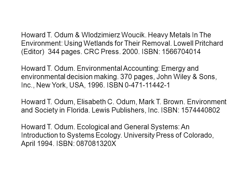 Howard T. Odum & Wlodzimierz Woucik. Heavy Metals In The Environment: Using Wetlands for Their Removal. Lowell Pritchard (Editor) 344 pages. CRC Press