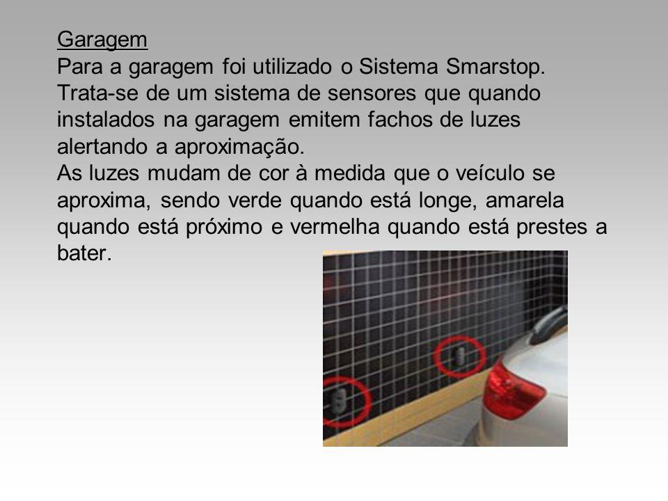 Garagem Garagem Para a garagem foi utilizado o Sistema Smarstop. Trata-se de um sistema de sensores que quando instalados na garagem emitem fachos de