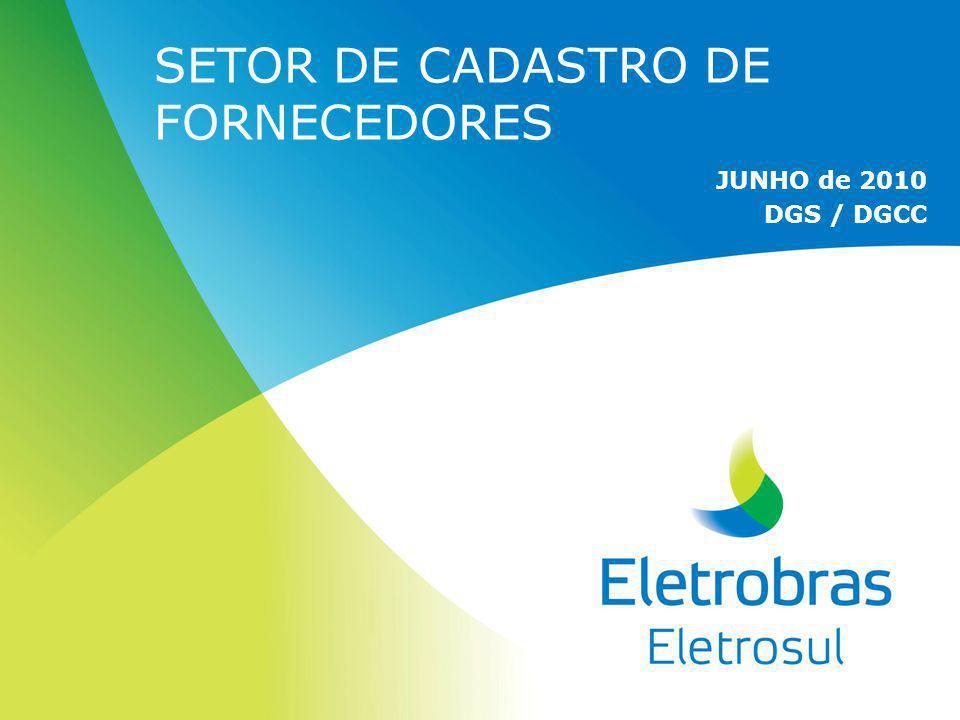 SETOR DE CADASTRO DE FORNECEDORES JUNHO de 2010 DGS / DGCC