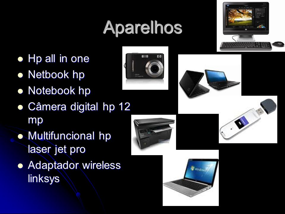 Aparelhos Hp all in one Hp all in one Netbook hp Netbook hp Notebook hp Notebook hp Câmera digital hp 12 mp Câmera digital hp 12 mp Multifuncional hp