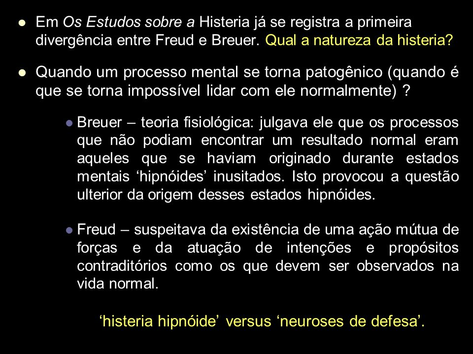 Em Os Estudos sobre a Histeria já se registra a primeira divergência entre Freud e Breuer.