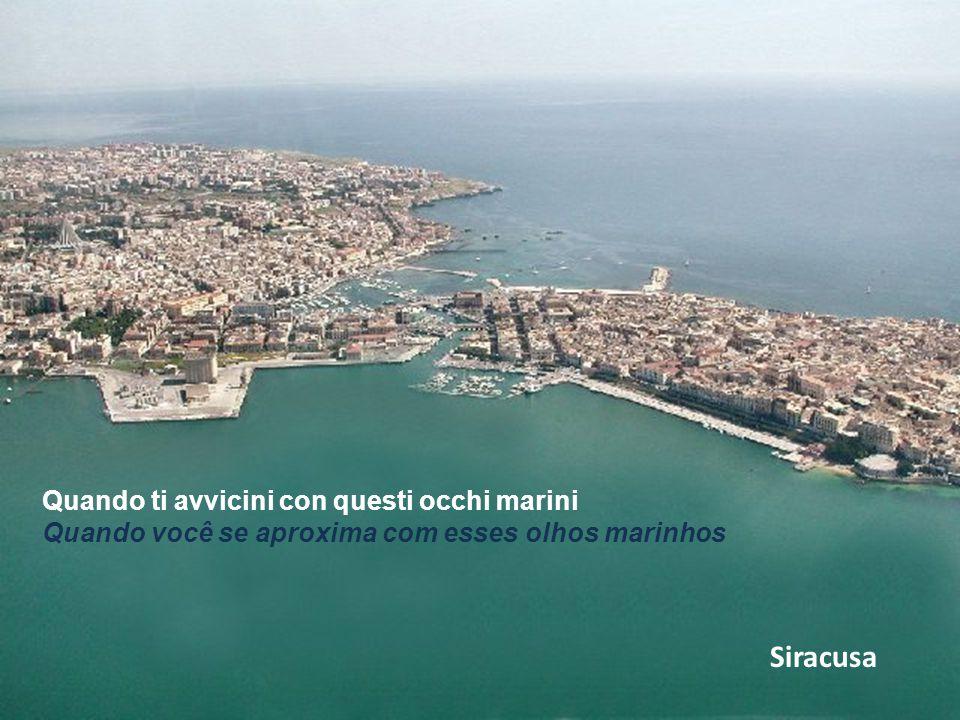 Taormina ed il mio cuore è tutto tuo e meu coração é todo seu.