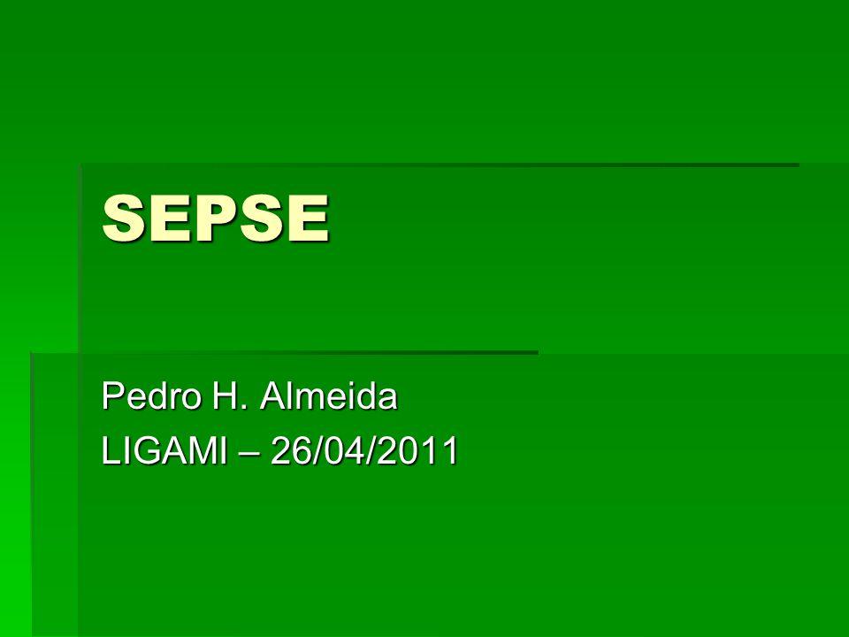 SEPSE Pedro H. Almeida LIGAMI – 26/04/2011