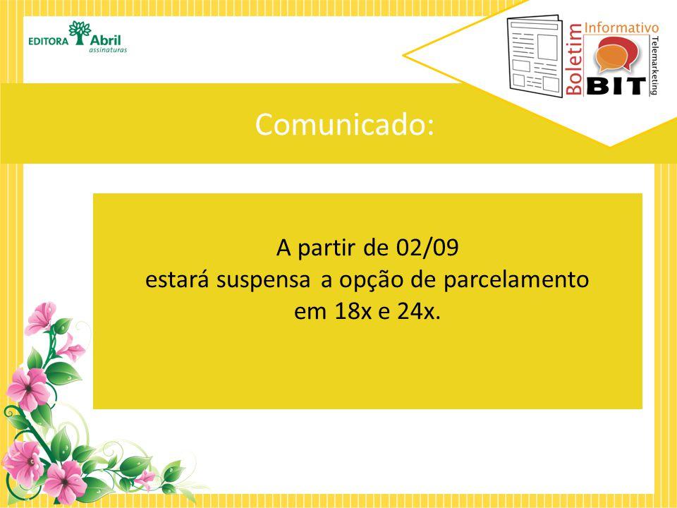 Comunicado: A partir de 02/09 estará suspensa a opção de parcelamento em 18x e 24x.